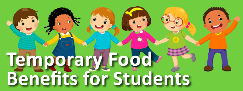 Temporary Food Benefits for Students